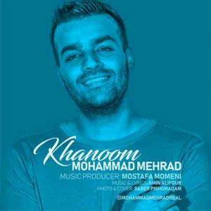 دانلود آهنگ محمد مهراد به نام خانوم