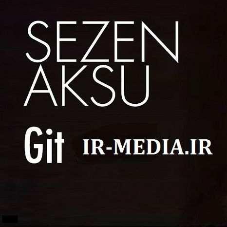 دانلود اهنگ ترکی گیت گیت