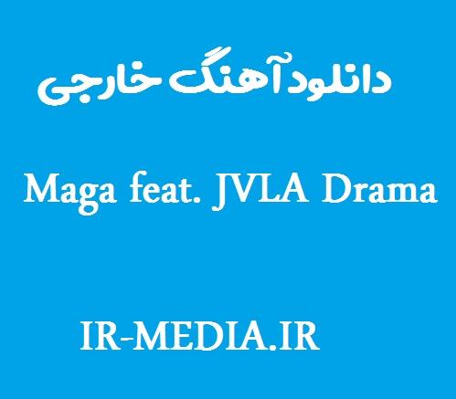 دانلود اهنگ maga feat jvla drama