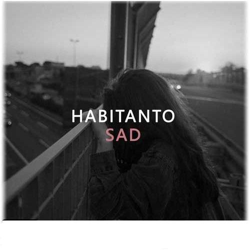 دانلود آهنگ Sad از Habitanto