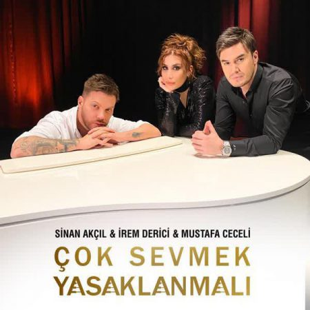 Mustafa-Ceceli-Fit-Irem-Derici-Sinan-Akcil-Cok-Sevmek-Yasaklanmali-