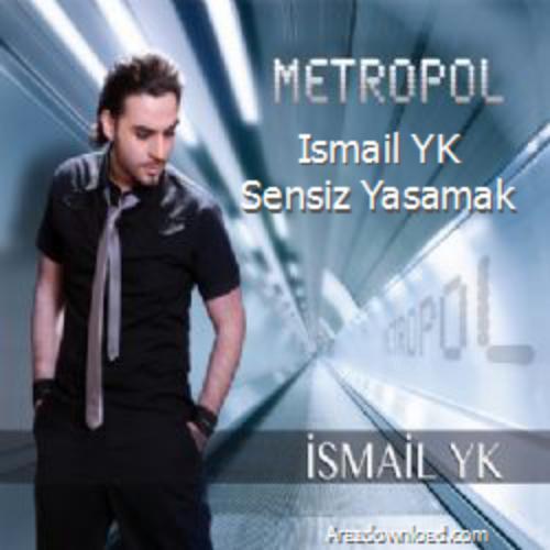 دانلود آهنگ ترکی سنسیز یاشاماک از اسماعیل یکا