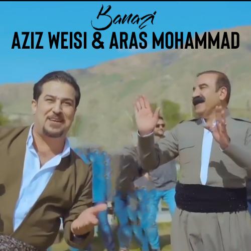 آهنگ کردی از عزیز ویسی و آراس محمد به نام بنازی